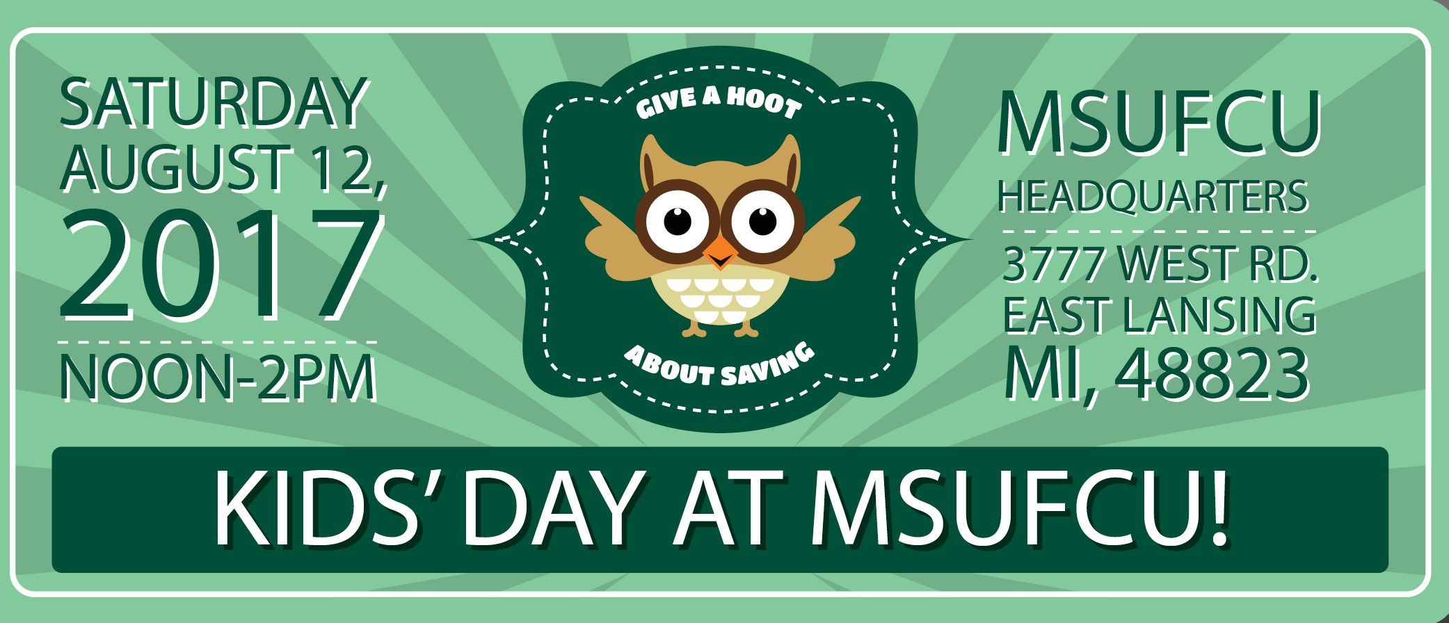 Join us for Kids' Day at the MSUFCU Headquarters on August 6, from noon to 2 p.m.