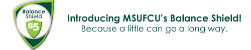 Introducing MSUFCU's Balance Shield!