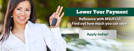 Move your auto loan to MSUFCU and start saving!