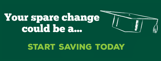 Start Saving! Your spare change could be...