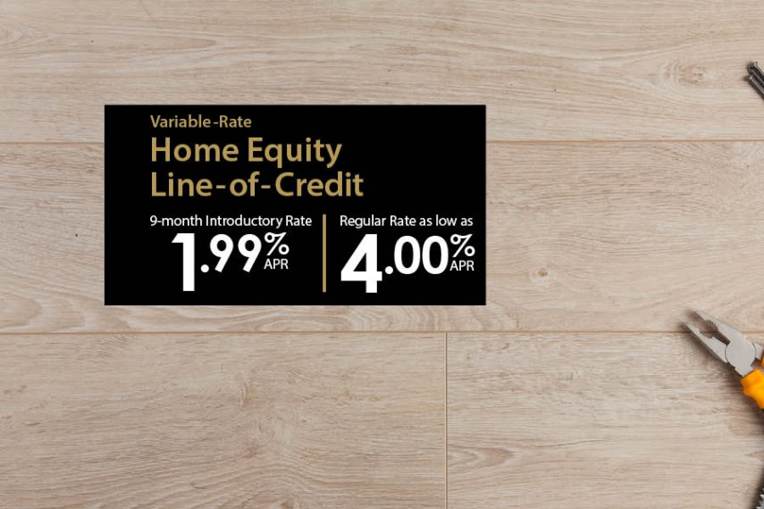 Update Your Home at a Low Rate with our Home Equity Line-of-Credit